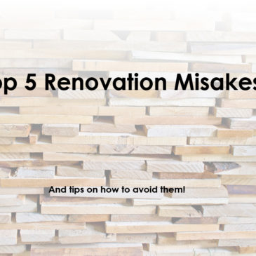 Top 5 Home Renovation Mistakes
